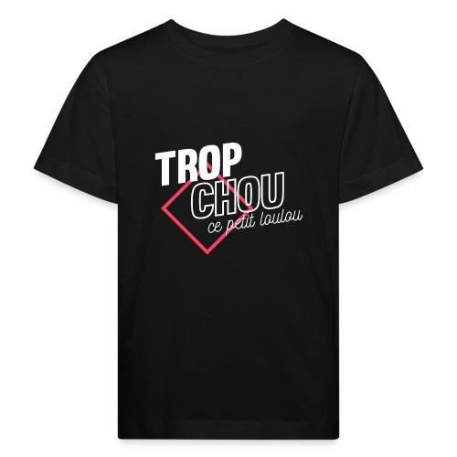 trop chou ce loulou - T-shirt bio Enfant