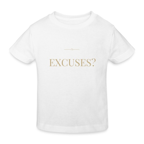 EXCUSES? Motivational T Shirt - Kids' Organic T-Shirt