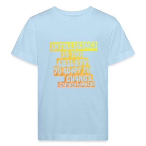 Stephen Hawking - Intelligence - Kids' Organic T-Shirt