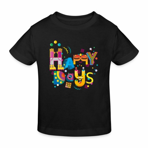 Happy happy days - Kids' Organic T-Shirt