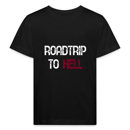 Roadtrip To Hell - Kinder Bio-T-Shirt