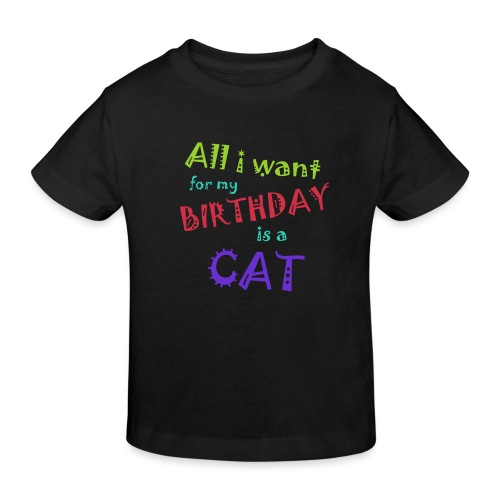 All I want for my birthday is a cat - Kinderen Bio-T-shirt