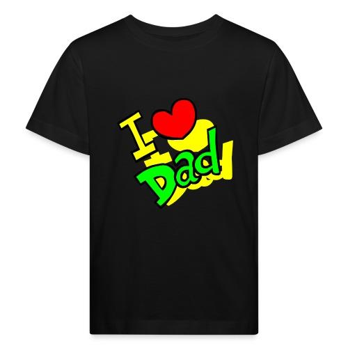 I Love You Dad -Fête des Pères 2019 - T-shirt bio Enfant