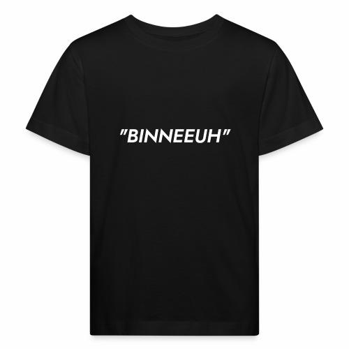 Binneeuh! - Kinderen Bio-T-shirt