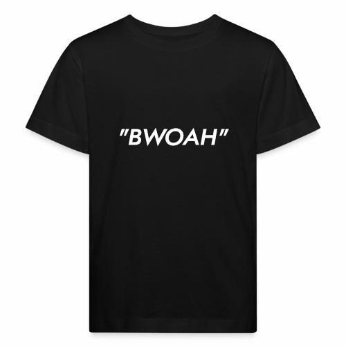 Bwoah - Kinderen Bio-T-shirt