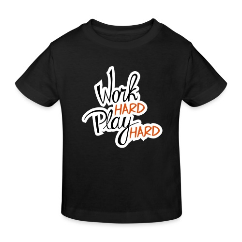 work hard play hard - Kinderen Bio-T-shirt