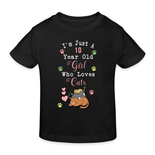 I'm just a 10 year old girl who loves cats - T-shirt bio Enfant