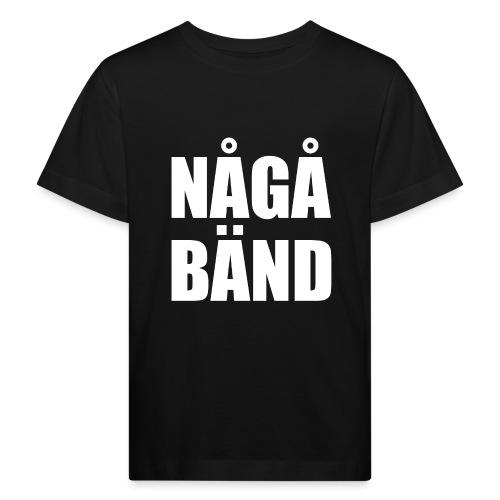 NÅGÅ BÄND - Kids' Organic T-Shirt