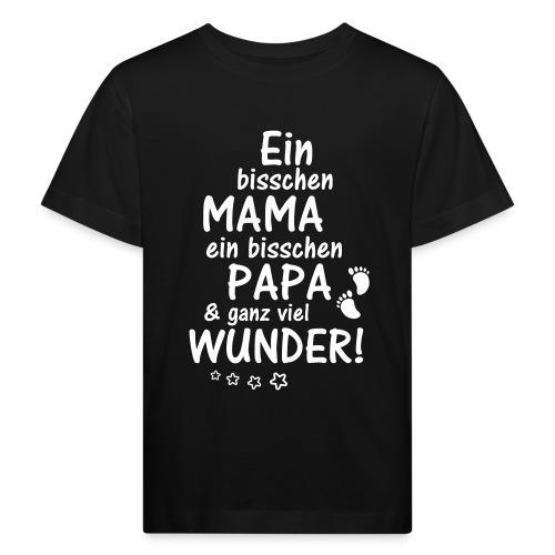 Ein bisschen Mama Papa & ganz viel Wunder - Kinder Bio-T-Shirt