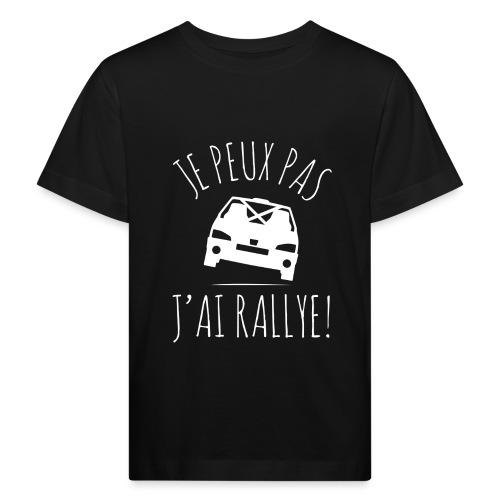 Je peux pas, j'ai rallye - T-shirt bio Enfant