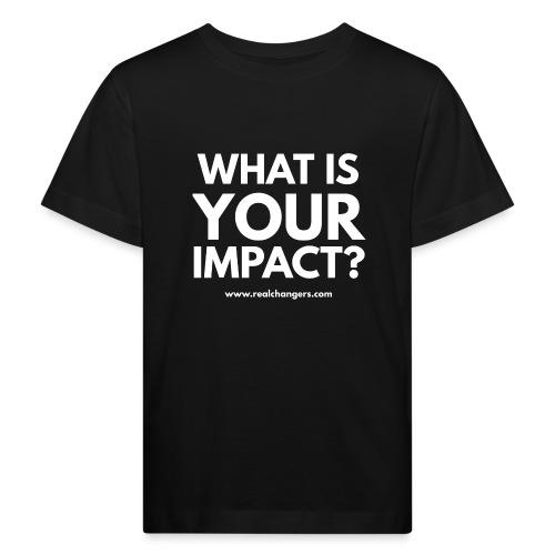 whatisyourimpact - Kids' Organic T-Shirt