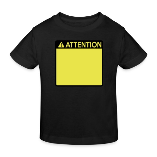 Attention Sign (2 colour) - Kids' Organic T-Shirt