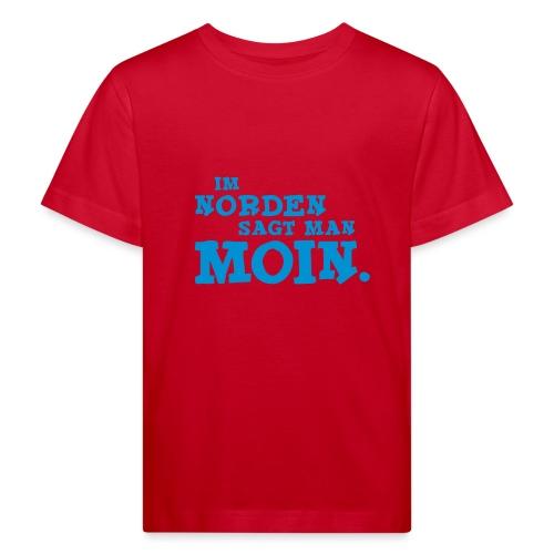 Im Norden sagt man Moin. - Kinder Bio-T-Shirt