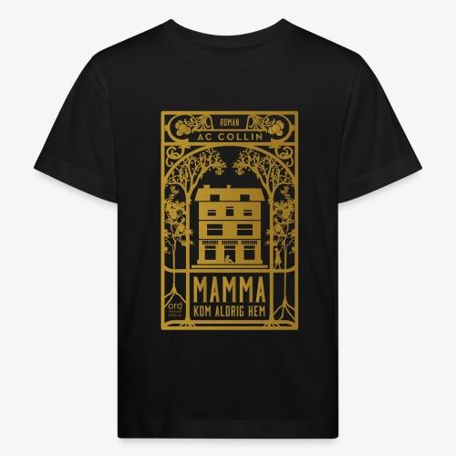 mamma kom aldrig hem 300dpi gold png - Ekologisk T-shirt barn