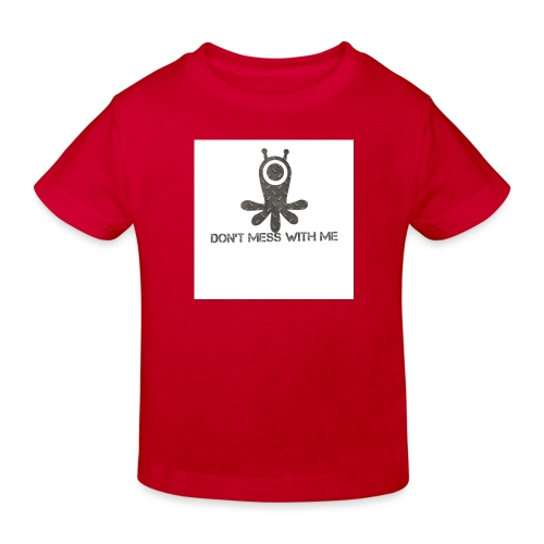 Dont mess whith me logo - Kids' Organic T-Shirt