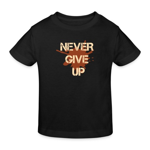 Never give up - Kids' Organic T-Shirt
