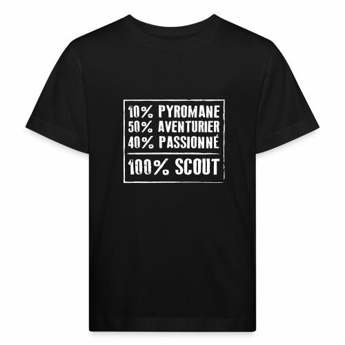 100% SCOUT - 10% pyromane 50% aventurier 40% - T-shirt bio Enfant