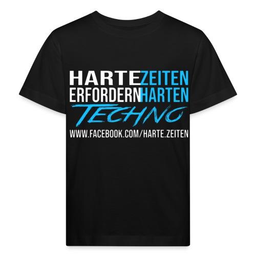 Harte Zeiten erfordern Harten Techno - Kinder Bio-T-Shirt