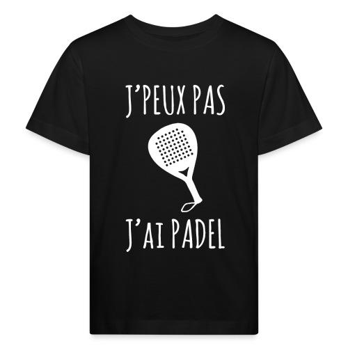 J'peux pas, j'ai Padel - T-shirt bio Enfant