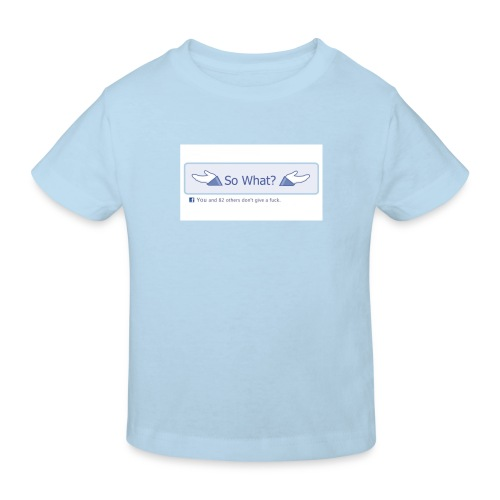 So What? - Kids' Organic T-Shirt