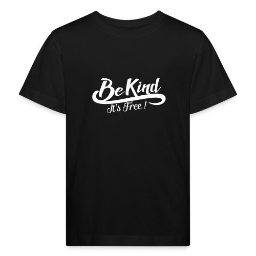 be kind it's free - Kids' Organic T-Shirt