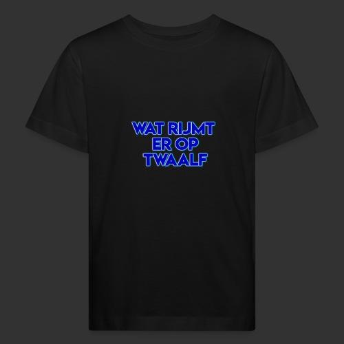 wat rijmt er op twaalf - Kinderen Bio-T-shirt