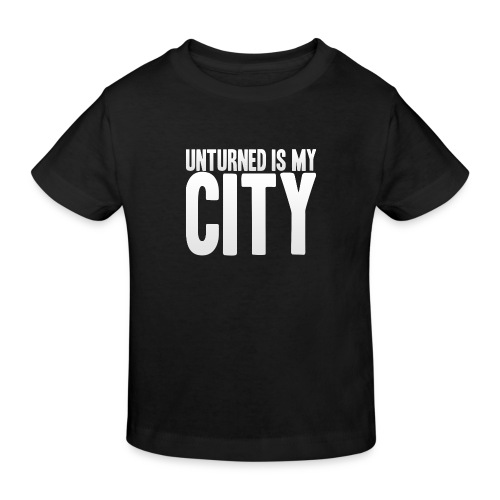 Unturned is my city - Kids' Organic T-Shirt