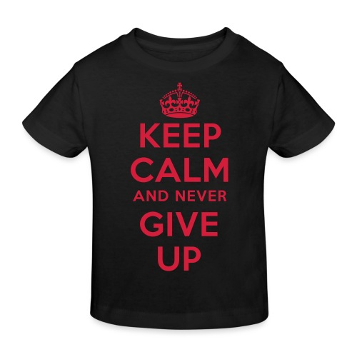 keep calm and never give up - Kinder Bio-T-Shirt