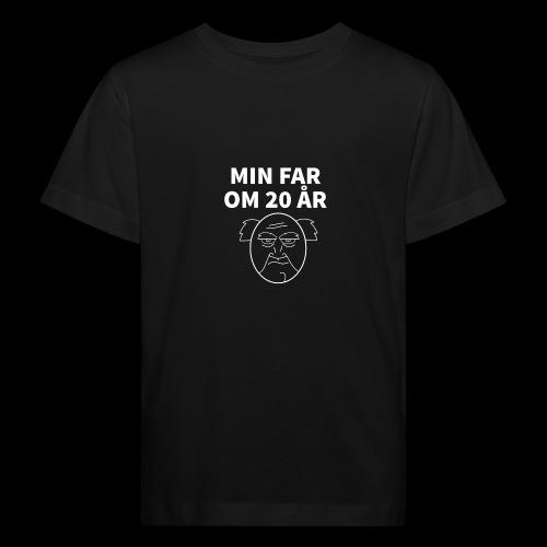 Min Far Om 20 År (Moto) - Organic børne shirt