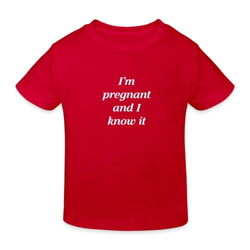 I'm pregnant and I know it - Kinder Bio-T-Shirt