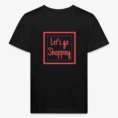 Let's go shopping - Maglietta ecologica per bambini