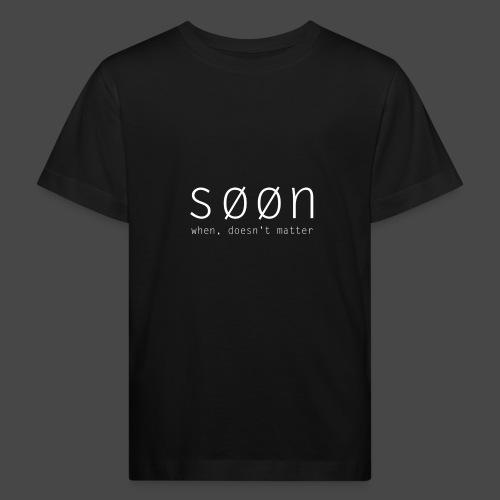 søøn - when, doesn't matter - Kinder Bio-T-Shirt