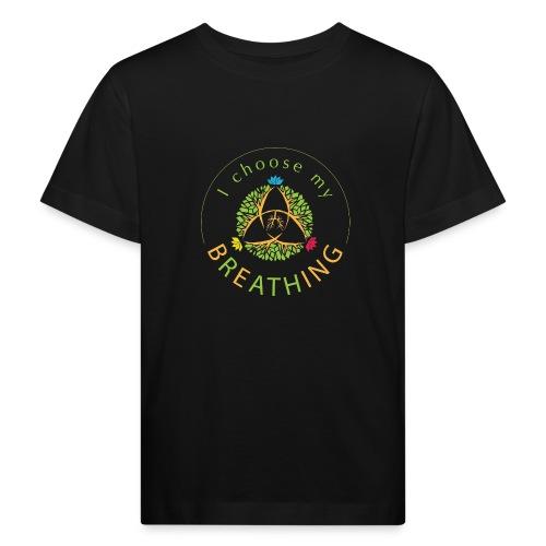 i choose my breathing V1 - T-shirt bio Enfant