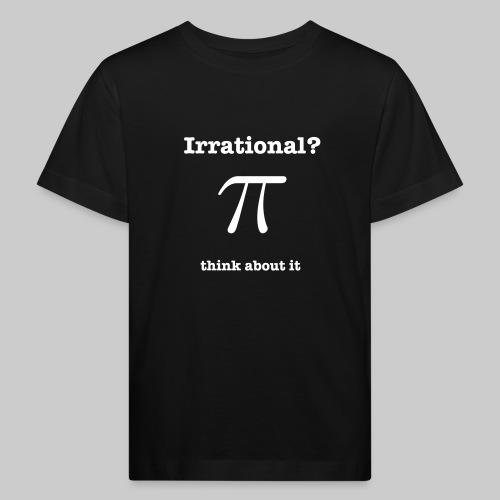 Pi Irrational - Kids' Organic T-Shirt