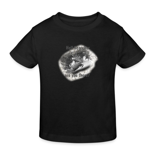 Hell Searcher, are you there? T-Shirt White - Kids' Organic T-Shirt