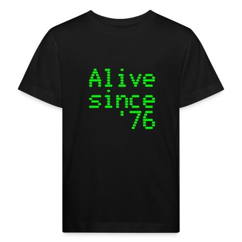 Alive since '76. 40th birthday shirt - Kids' Organic T-Shirt