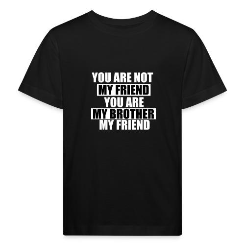 my friend - T-shirt bio Enfant