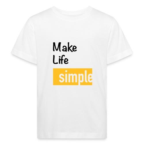Make Life Simple - T-shirt bio Enfant