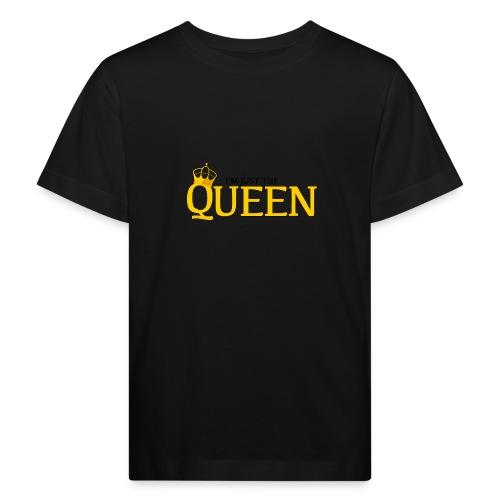 I'm just the Queen - T-shirt bio Enfant