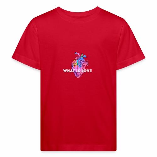 WHAT IS LOVE - Økologisk T-skjorte for barn
