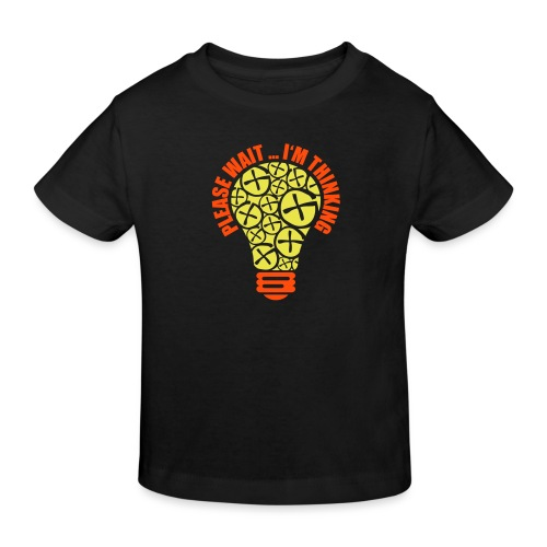 PLEASE WAIT ... I'M THINKING - Kinder Bio-T-Shirt