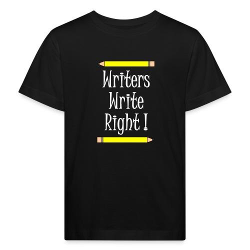 Writers Write Right White Text - Kids' Organic T-Shirt