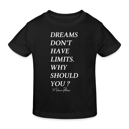 DREAMS DON'T HAVE LIMITS - T-shirt bio Enfant