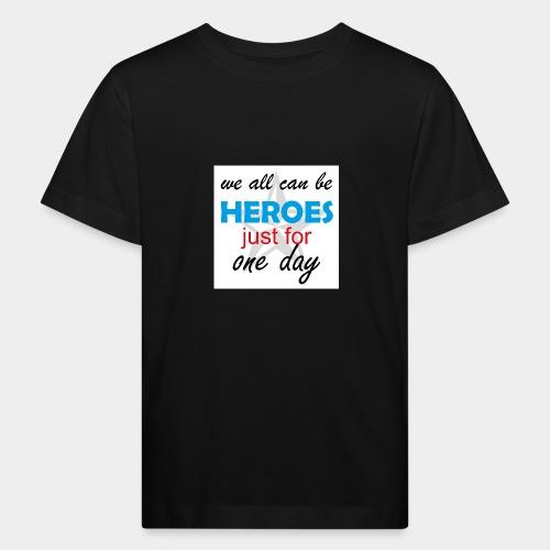 GHB Jeder kann ein Held sein 190320183w - Kinder Bio-T-Shirt