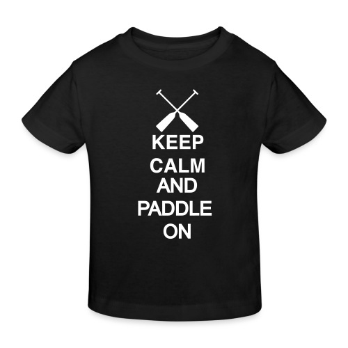 Keep calm and paddle on white 1 c - Kinder Bio-T-Shirt