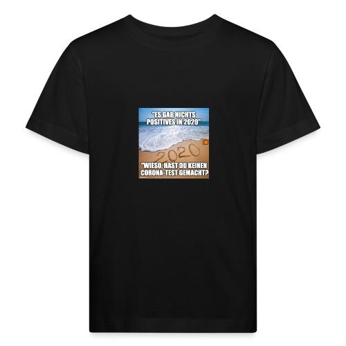 nichts Positives in 2020 - kein Corona-Test? - Kinder Bio-T-Shirt