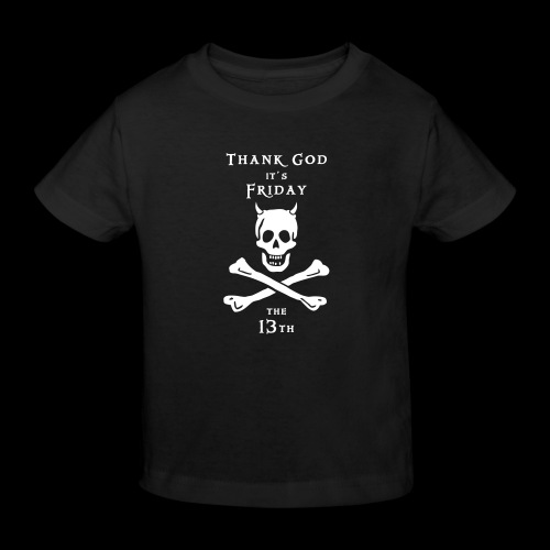~ Thank god it´s Friday 13th ~ - Kinder Bio-T-Shirt