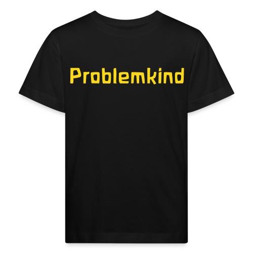 Problemkind - Kinder Bio-T-Shirt