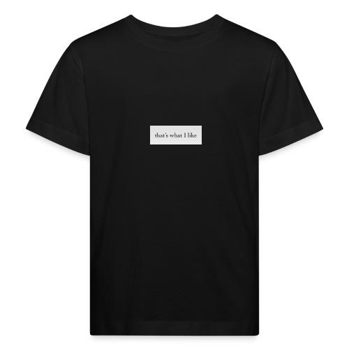 That`s what I like - Kinder Bio-T-Shirt