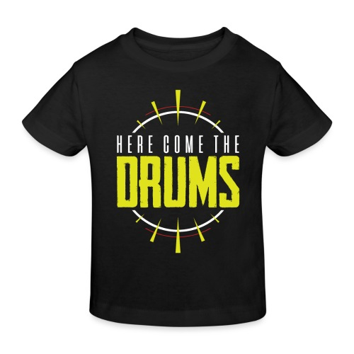 Here come the drums - Kids' Organic T-Shirt